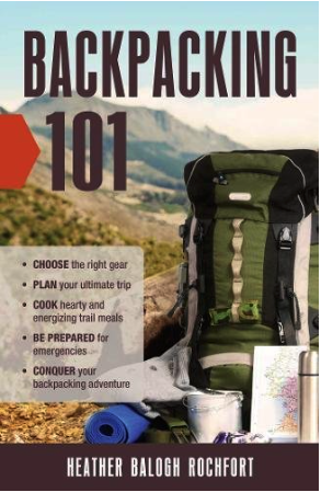 guide to responsible backpacking - backpacking 101